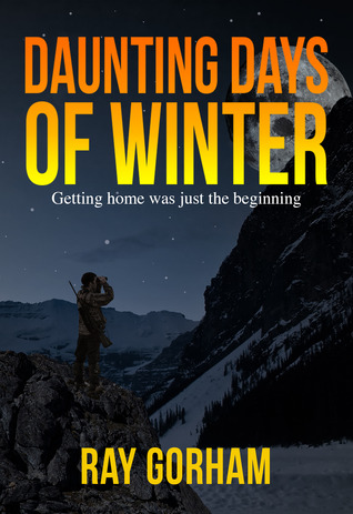 Daunting Days of Winter by Ray Gorham