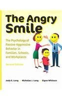 The Angry Smile: The Psychology Of Passive Aggressive Behavior In Families, Schools, And Workplaces