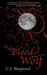 Blood of the Wolf by C.S. Maynard