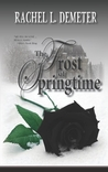 The Frost of Springtime by Rachel L. Demeter
