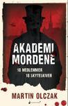 Akademimorden by Martin Olczak