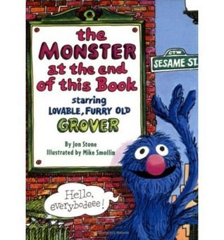 The Monster at the End of This Book: Sesame Street: Starring Lovable, Furry Old Grover (Big Bird's Favorites Board Books) (Board book) - Common