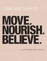 Move, Nourish, Believe: The Fit Woman's Secret Revealed