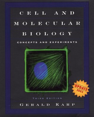 Cell and Molecular Biology by Gerald Karp