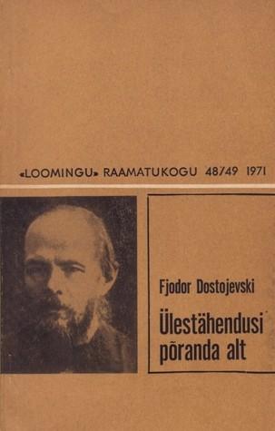 Ülestähendusi põranda alt (Loomingu Raamatukogu, #48-49/1971)
