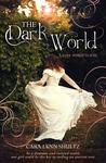 The Dark World by Cara Lynn Shultz
