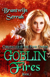 Goblin Fires (The Chronicles of the Four Courts, #1)