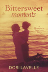 Bittersweet Moments by Dori Lavelle