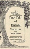 Two Tales of Korval (Adventures in the Liaden Universe, #1)