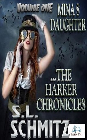 Mina's Daughter: The Harker Chronicles, Volume 1