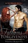 Fathoms of Forgiveness by Nadia Scrieva