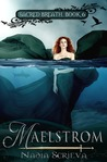 Maelstrom (Sacred Breath, #6)