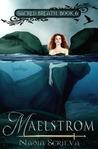 Maelstrom (Sacred Breath, #6)