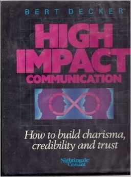 High impact communications how to build charisma credibility and high impact communications how to build charisma credibility and trust by bert decker fandeluxe Gallery