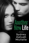 Another New Life by Sydney Aaliyah Michelle