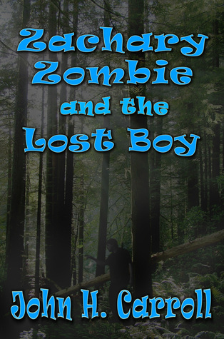 Zachary Zombie and the Lost Boy by John H. Carroll