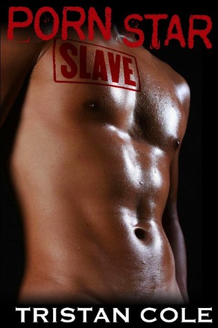 Porn Star Slave by Tristan Cole