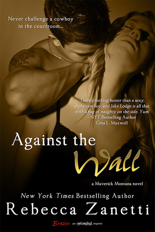 Against the Wall (Maverick Montana, #1)