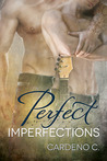 Perfect Imperfections by Cardeno C.