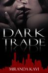 Dark Trade (Gunrunner, #1)