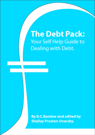 The Debt Pack: Your Self Help Guide to Dealing with Debt.