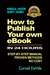 How to Publish Your Own eBook