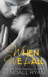When We Fall by Kendall Ryan