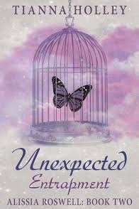 Unexpected Entrapment (Alissia Roswell Series, Book Two)