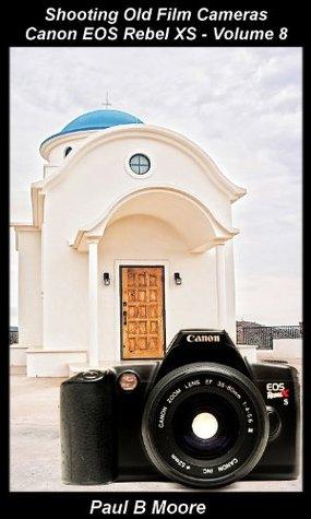Shooting Old Film Cameras - Canon EOS Rebel XS - Volume 8