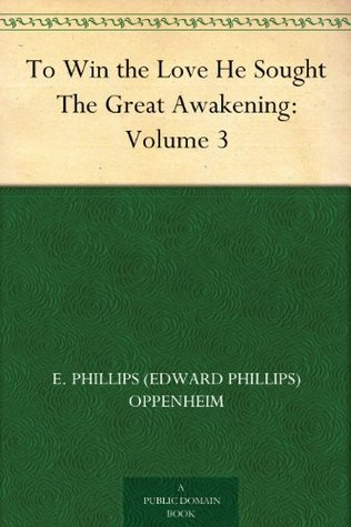 To Win the Love He Sought The Great Awakening, Volume 3