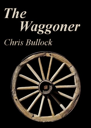 The Waggoner by Chris Bullock