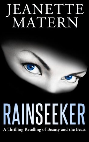 Rainseeker: A Thrilling Retelling of Beauty and the Beast