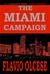 The Miami Campaign