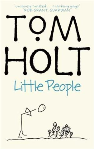 Little People by Tom Holt