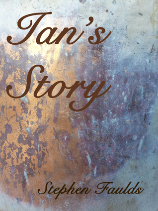 Ian's Story by Stephen Faulds