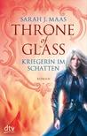 Kriegerin im Schatten by Sarah J. Maas