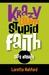 Krazy Dum Stupid Faith Gets...