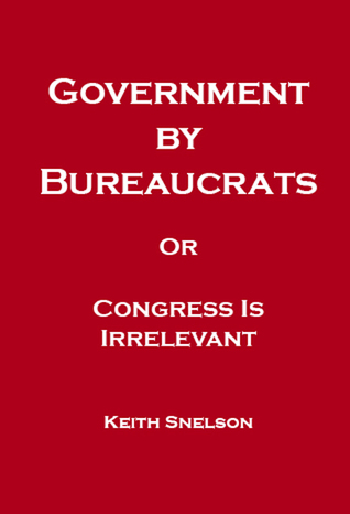 Government by Bureaucrats Or Congress Is Irrelevant