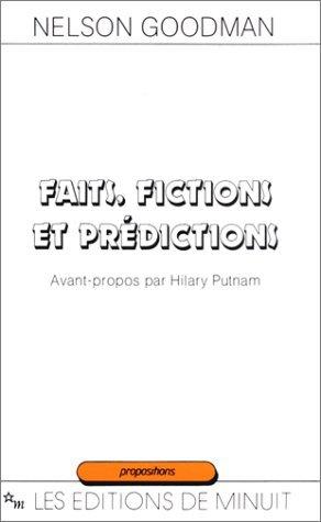Faits, fictions et prédictions par Nelson Goodman, Martin Abran, Hilary Putnam, Yvon Gauthier, Pierre Jacob