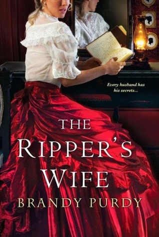 56322dc5c1068 The Ripper's Wife by Brandy Purdy