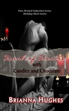 Dash of Desire With Candles and Chocolate (Pure Wicked Seduction)