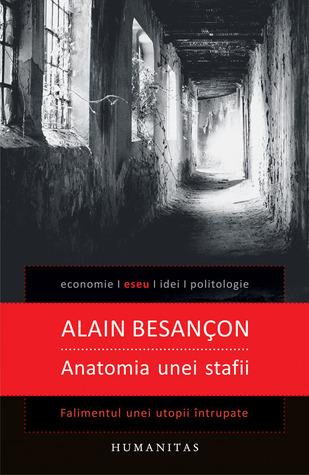 Anatomia unei stafii: falimentul unei utopii întrupate