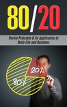 The 80/20 Pareto Principle: Its Application in Daily Life and Business