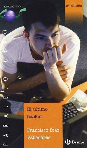 El último hacker par Francisco Díaz Valladares