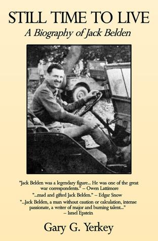 Still Time to Live: A Biography of Jack Belden