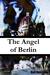 The Angel of Berlin