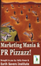 Marketing Mania & PR Pizzazz!