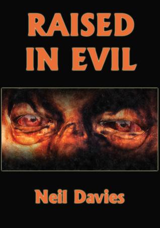 Raised In Evil
