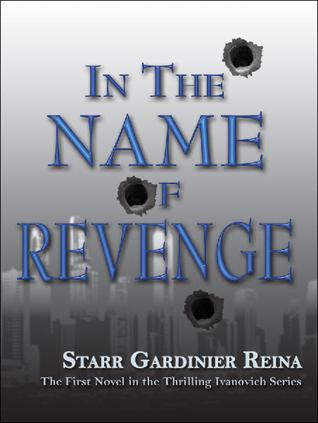 In the Name of Revenge (Ivanovich, #1)