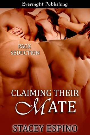 Claiming Their Mate by Stacey Espino
